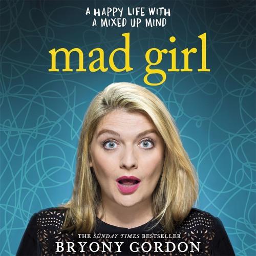MAD GIRL - Bryony Gordon - audio clip