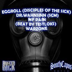 EGGROLL (DISCIPLES OF THE SICK) FT DR.WAHNSINN (SCM) - MF PAIN (BEAT BY TESTLOKS) WARZONE