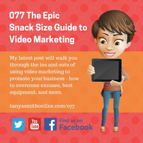 The Epic Snack Size Guide to Video Marketing