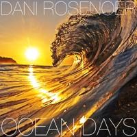 Dani Rosenoer - Ocean Days