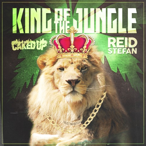 Caked Up & Reid Stefan - King Of The Jungle (Club Mix)