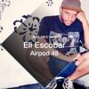 Airpod 48 - Eli Escobar