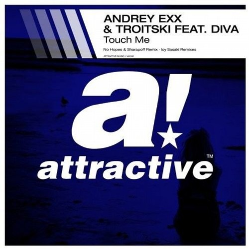 Andrey Exx, Troitski ft Diva Vocal - Touch Me (No Hopes & Sharapoff remix) OUT NOW