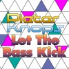 Pieter Knops - Let The Bass Kick [Free Download]