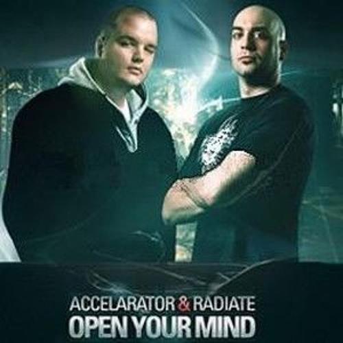 Accelarator & Radiate - Open Your Mind