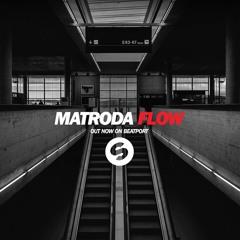 Matroda - Flow (Original Mix)