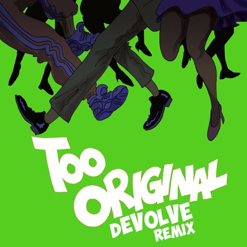 "Major Lazer ""Too Original"" (dEVOLVE Remix)"