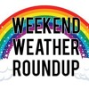 Kaya's Weekend Weather Roundup