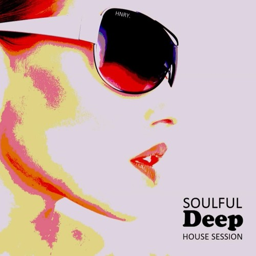 Soulful deep house session vol 2 by sirhnry sir hnry for Soulful vocal house