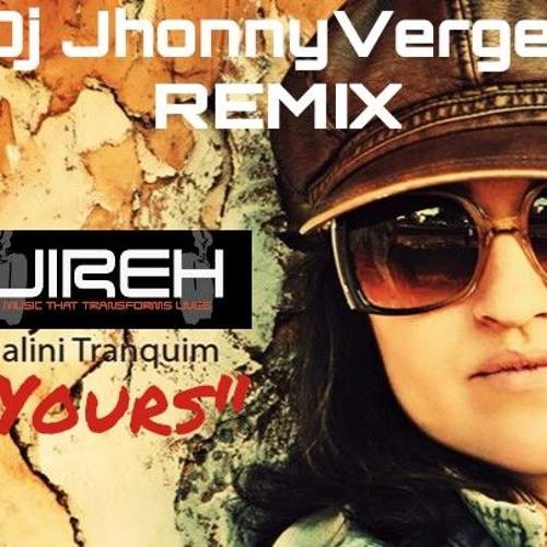 DJ JIREH - Yours Ft. Nalini Tranquim (Dj Jhonny Vergel Remix)