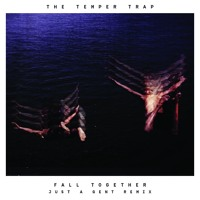 The Temper Trap - Fall Together (Just A Gent Remix)