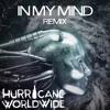 Ivan Gough & Feenixpawl ft. Georgi Kay - In My Mind - Hurricane Worldwide (It's Lit Fam Remix)