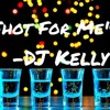 "DJ Kelly- ""Shot For Me"" (Cover)"