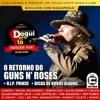Daqui Pra Lá #26 - O Retorno do Guns N' Roses