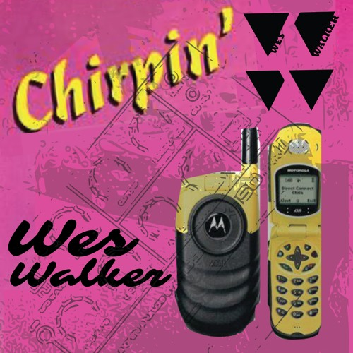 Chirpin' [prod By Herbie Hu$tle] ~ Wes Walker
