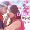 Dujone - Savvy - Unplugged - Samraat- The King Is Here - Lyrical Audio - Shakib Khan - Apu Biswas
