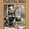 A Complete History of Fighting Dogs  download pdf