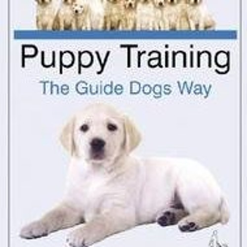 Puppy Training the Guide Dogs Way download pdf by Eva on