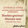 11. Hearken Gracious - Alternate Tune- KARAOKE (Short Intro)