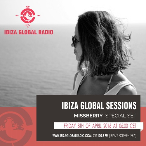 Missberry @ Ibiza Global Radio session 8. April 2016