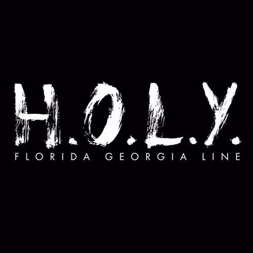 Download H.O.L.Y. - Florida Georgia Line
