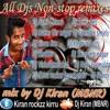 All Dj's Non-stop remixes by Dj Kiran (MBNR)