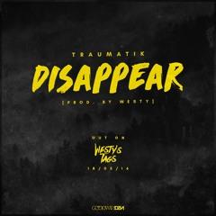 Traumatik - Disappear (Prod by Westy)