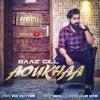 Aoukhaa - Baaz Gill Ft San-B Singh