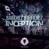 Barthez'B & Filip Z - Inception ( Original Mix ) *BUY = FREE DOWNLOAD*