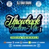 DJ RaH RahH - Throwback Indian Mix I