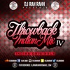 DJ RaH RahH - Throwback Indian Mix IV