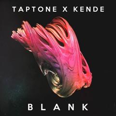 Taptone X Kende - Blank