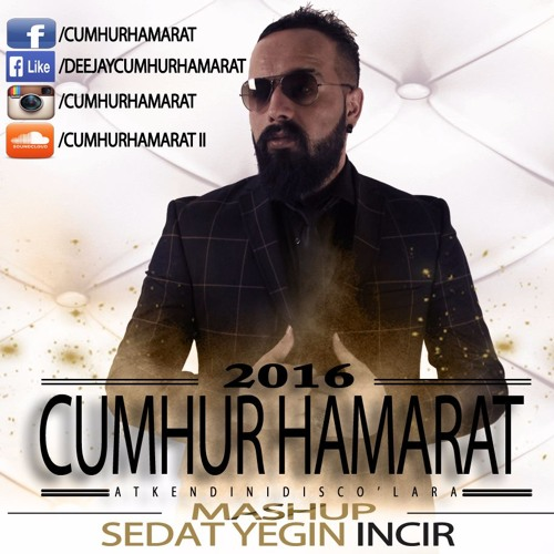 Sedat Yegin - Incir (Cumhur Hamarat Mashup) 2016