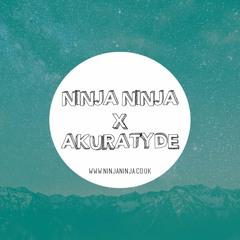 Ninja Ninja Guest Mix: Akuratyde
