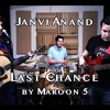 Last Chance - Maroon 5(Cover) Janvi Anand