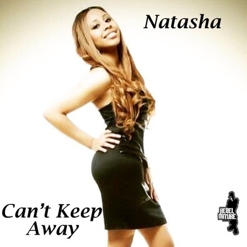 Natasha - Can't Keep Away