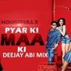 Pyar Ki Maa Ki -[dEEjay Abi]
