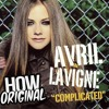 Avril Lavigne - Complicated (How Original Bootleg)