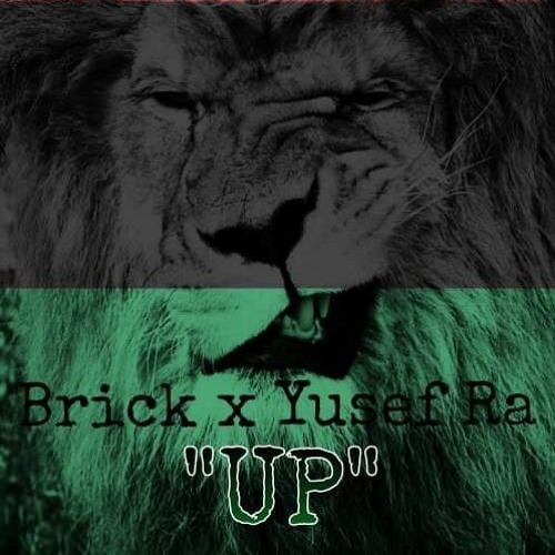 UP  FT. YUSEF RA X BRICK