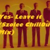 Yes - Leave It (Szolee ChillOut Mix)