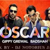 Oscar (Bhangra Remix)- Gippy Grewal Feat Badshah Remix By Dj Notorius Jatt