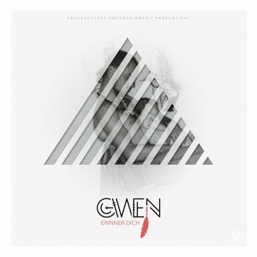 Gwen - Erinner' Dich