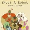 (Not) A Robot