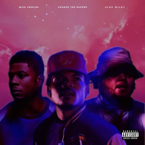 Chance The Rapper - Grown Ass Kid (Ft. Mick Jenkins & Alex Wiley)