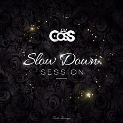 Dj CosS Slow Down Session (R&B Mix Old School)