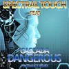 Spectral Touch Feat. Cascada - Dangerous (Psychedelic Trance Remix) FREE DOWNLOAD!