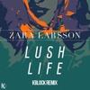 Zara Larsson - Lush Life (Kblock Remix) - (Buy = Free Download)