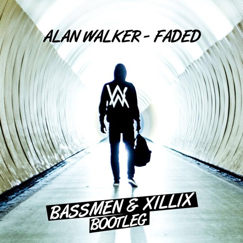 Alan Walker - Faded (Bassmen & XILLIX Bootleg) [2016]