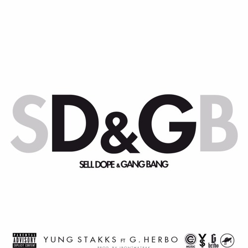 Sell Dope & Gang Bang Ft. G Herbo