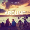 Reezer - Around (Original Mix)